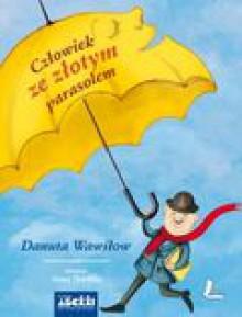 Człowiek ze złotym parasolem - Danuta Wawiłow, Anna Pawlina