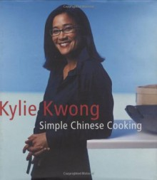 Simple Chinese Cooking - Kylie Kwong, Earl Carter