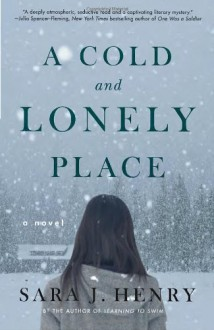 A Cold and Lonely Place - Sara J. Henry