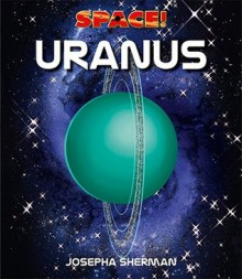 Space! Uranus - Josepha Sherman