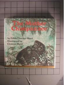 The Mother Chimpanzee - Edith Thacher Hurd, Clement Hurd