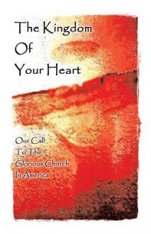 The Kingdom of Your Heart - K.C. Cole