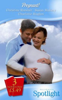 Pregnant! - Christine Rimmer, Susan Mallery, Charlotte Hughes