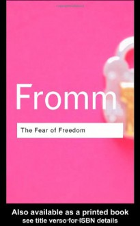 The Fear of Freedom - Erich Fromm