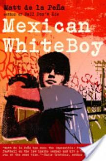 Mexican WhiteBoy - Matt de la Pena