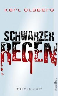 Schwarzer Regen: Thriller - Karl Olsberg