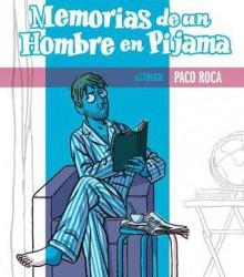 Memorias de un hombre en pijama - Paco Roca