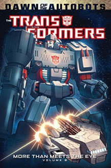 Transformers: More Than Meets The Eye Volume 6 - James Roberts