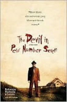 The Devil In Pew Number Seven: A True Story - Rebecca Nichols Alonzo, Bob DeMoss