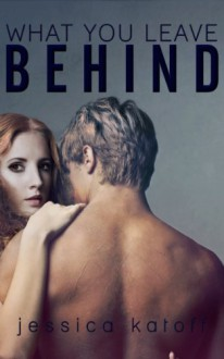 What You Leave Behind - Jessica Katoff