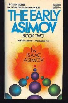 The Early Asimov Vol. #2 - Isaac Asimov