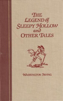 The Legend of Sleepy Hollow and Other Tales - Washington Irving,Arthur Rackham