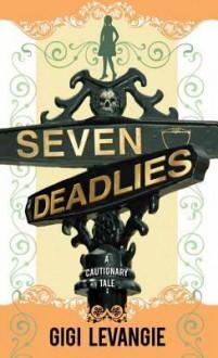Seven Deadlies: A Cautionary Tale (Library) - Gigi Levangie Grazer, Gigi Levangie