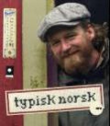 Typisk norsk - Petter Wilhelm Schjerven, Kristian Westgaard, Håkon Bolstad
