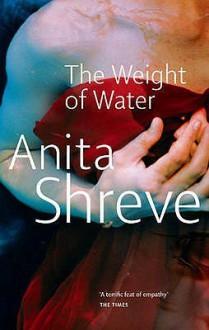 The Weight Of Water - Anita Shreve
