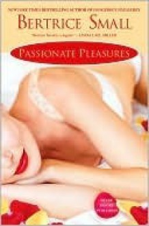 Passionate Pleasures (The Channel #5) - Bertrice Small