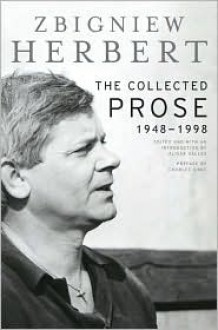 Collected Prose - Zbigniew Herbert