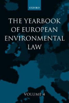 Yearbook of European Environmental Law: Volume 4 - H. Sevenster, Han Somsen, M. Lee, J. Scott, L. Kramer, H. Sevenster