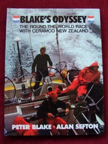 Blake's Odyssey: The Round The World Race With Ceramco New Zealand - Peter Blake, Alan Sefton