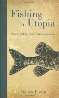 Fishing In Utopia - Andrew Brown