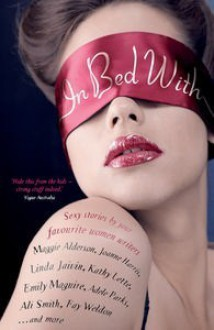 In Bed With: Unabashedly Sexy Stories - Imogen Edwards-Jones, Chris Manby, Daisy Waugh, Emma Darwin