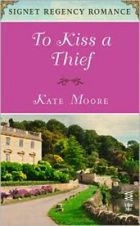 To Kiss a Thief - Kate Moore