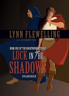 Luck in the Shadows - Lynn Flewelling, Raymond Todd