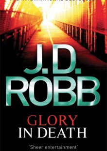 Glory in Death - J.D. Robb