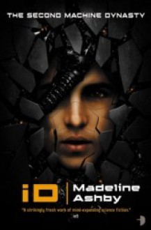 iD (The Machine Dynasty #2) - Madeline Ashby