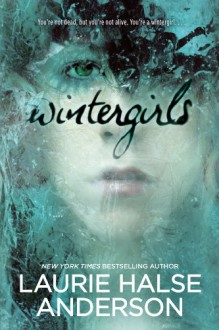 Wintergirls - LaurieHalse Anderson