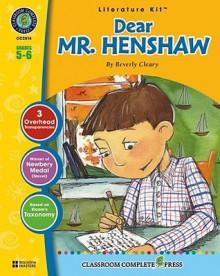 Dear Mr. Henshaw (Literature Kit) - Beverly Cleary, Marie-Helen Goyetche