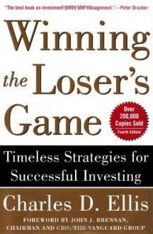Winning the Loser's Game: Timeless Strategies for Successful Investing - Charles D. Ellis, Jack Brennan, John J. Brennan