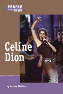 Celine Dion (People in the News) - Joanne Mattern