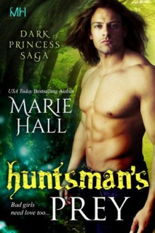 Huntsman's Prey - Marie Hall