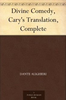 The Divine Comedy - Dante Alighieri, Henry Francis Cary