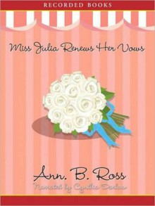 Miss Julia Renews Her Vows: Miss Julia Series, Book 11 (MP3 Book) - Ann B. Ross, Cynthia Darlow