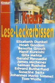 Knaurs Lese-Leckerbissen - Elizabeth Dunkel, Christine Steffen-Reimann, Benoîte Groult, Noah Gordon
