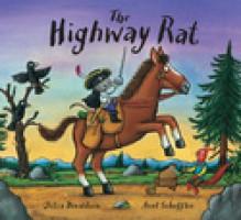 The Highway Rat - Julia Donaldson, Axel Scheffler