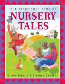 The Kingfisher Book of Nursery Tales - Vivian French, Stephen Lambert