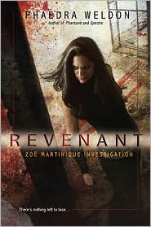 Revenant (Zoe Martinique, #4) - Phaedra Weldon