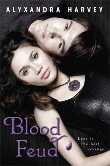 Blood Feud - Alyxandra Harvey
