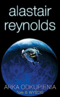 Arka odkupienia t.2: Wyścig - Alastair Reynolds