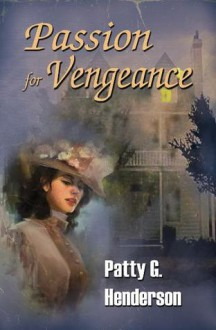 Passion for Vengeance - Patty G. Henderson