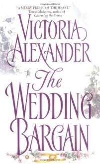 The Wedding Bargain - Victoria Alexander