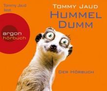 Hummeldumm (Hörbestseller): Der Hörbuch von Tommy Jaud Ausgabe 6 (2012) - Tommy Jaud