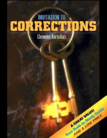 Invitation to Corrections (with Built-in Study Guide) - Clemens Bartollas