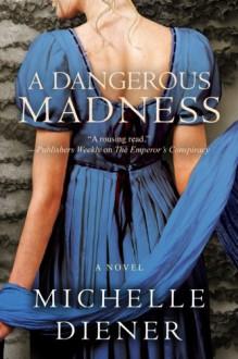 A Dangerous Madness - Michelle Diener