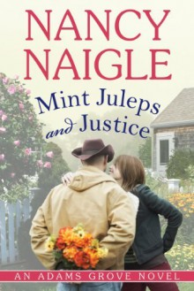 Mint Juleps and Justice (An Adams Grove Novel) - Nancy Naigle