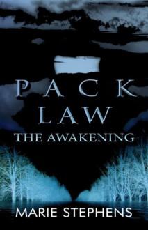 Pack Law: The Awakening - Marie Stephens
