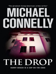 The Drop (Harry Bosch, #16) - Michael Connelly